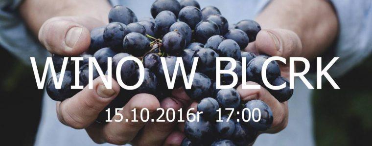 Warsztaty winiarskie na BLCRK